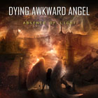 dying awkward angel absence of light m