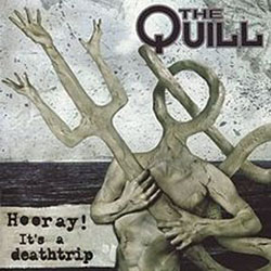 the quill hooray its a deathtripz s